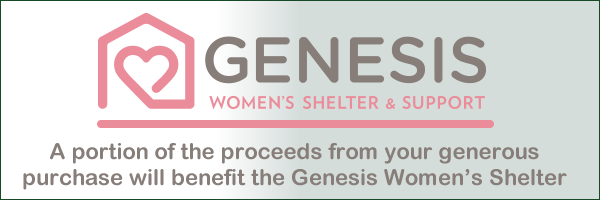 A portion of the proceeds from your generous purchase will benefit the Genesis Women's Shelter