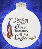 Free & Brave - My Daughter Glass Christmas Ornament Personalized by Russell Rhodes