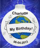 Global Event: My Birthday! Christmas Ornament Personalized by Russell Rhodes